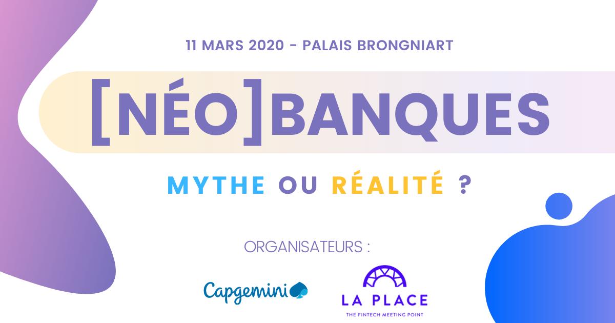 neobanques, mythe ou realite by LaPlaceFintech et Capgemini